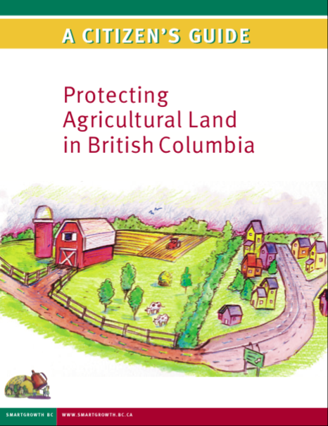 (2005) A Citizens Guide: Protecting Agricultural Land in British Columbia